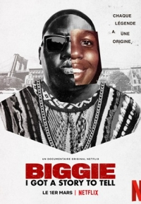 Biggie: I Got a Story to Tell (2021)